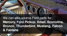 We can also source Ford parts for other makes